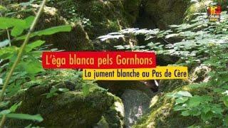 L'èga blanca als Gornhons – La légende de la jument blanche au Pas de Cère