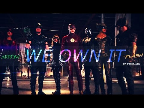 Arrow & The Flash • We Own It