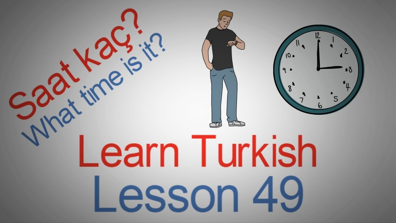 Learn Turkish Lesson 49 - Telling Time in Turkish (Part 1) (O'clock)