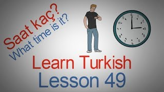 Learn Turkish Lesson 49 - Telling Time in Turkish