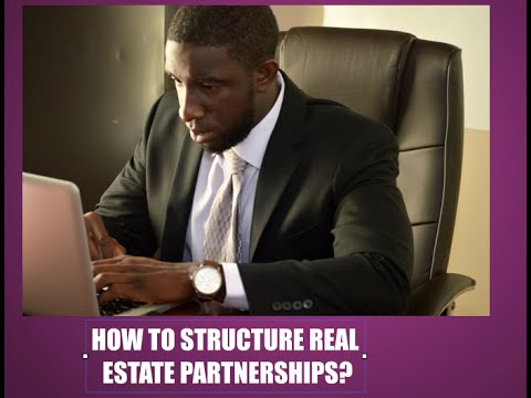 "HOW TO STRUCTURE ""REAL ESTATE PARTNERSHIPS""?  Joint Ventures"
