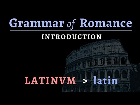 Romance Languages: Introduction to Vulgar Latin & Romance Linguistics
