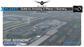 [X-Plane] Guide to Amazing X-Plane 11 Scenery | Episode 1 | The Scenery Gateway