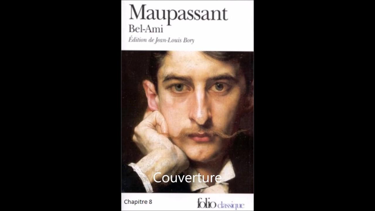 Partie 1 Chapitre 8 Bel Ami Guy De Maupassant Audio Synthese Youtube