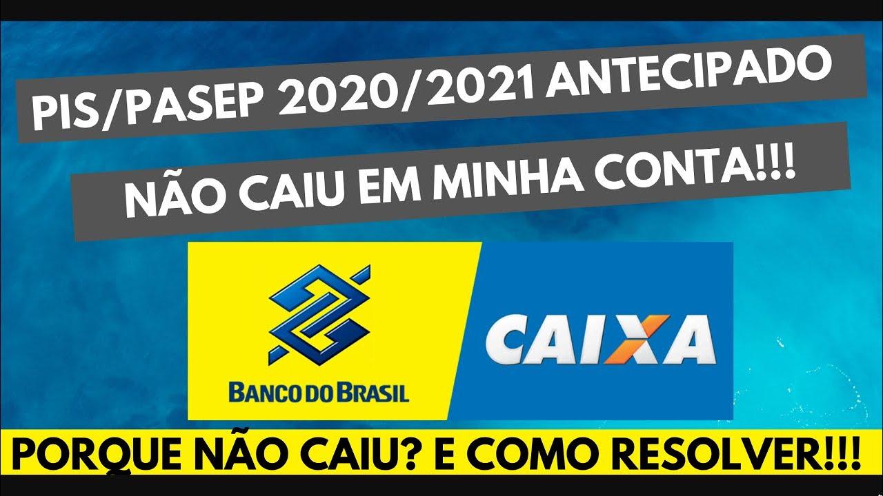 Pis/Pasep 2020/2021 Antecipado Não caiu na Conta!!! Por que não caiu e Como Resolver!!!