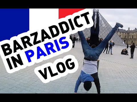 VLOG - BarzAddict in Paris (Street Workout Battle Tour 2017)