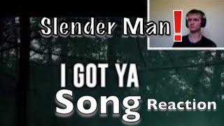 Slender Man Song | I Got Ya | Reaction