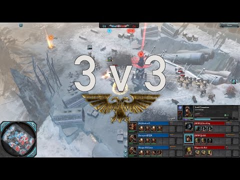 Dawn of War 2 - 3v3 | DiesIrae27 + FEAR + Morgan MLGman [vs] Own King + jeffsl + Magnus the Red