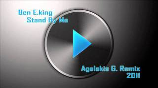 Ben E. King - Stand By Me (Agelakis G. Remix 2011)