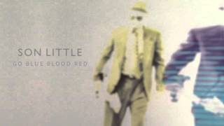 "Son Little - ""Go Blue Blood Red"" (Full Album Stream)"