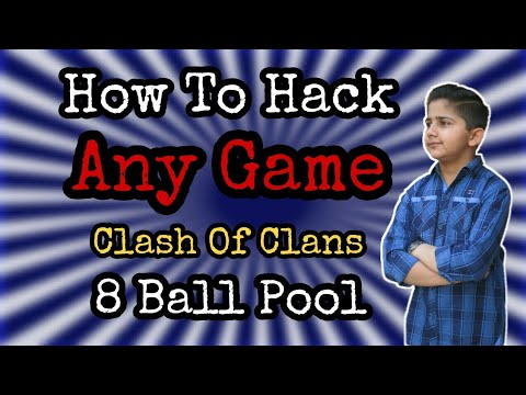 How To Hack Any Game | Clash Of Clans | 8 Ball Pool | Technical MJ