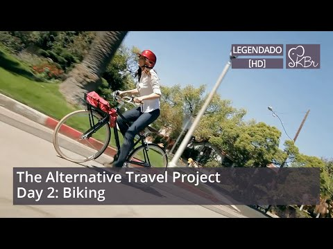 Alternative Travel Project - Dia 2: Bicicleta (legendado) [HD]