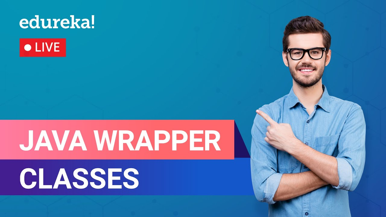 Java Wrapper Classes | Java Tutorial For Beginners | Java Training