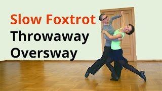 Throwaway Oversway in Slow Foxtrot | Ballroom Dancing