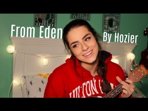 From Eden By Hozier Cover Youtube