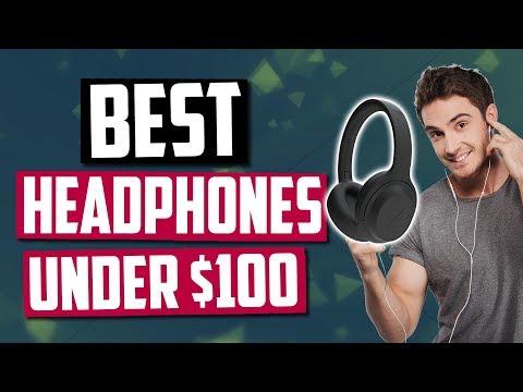 Best Headphones Under $100 [Top 5 Picks]