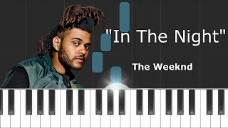 "The Weeknd - ""In The Night"" Piano Tutorial - Chords - How To Play - Cover"