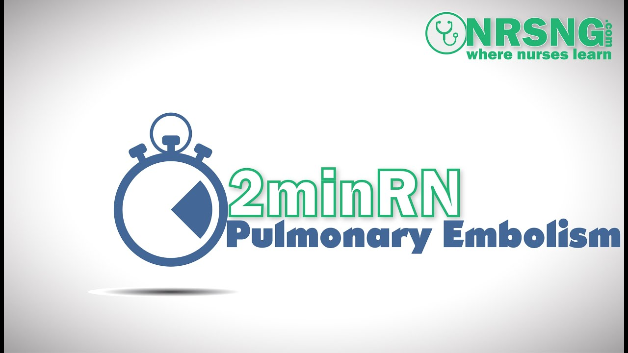 Pulmonary Embolism | Nursing Care for PE Patient for NCLEX