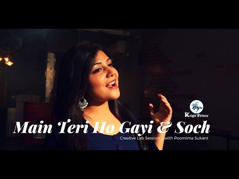 Main Teri Ho Gayi & Soch Cover | Poornima Sukant | Creative Lab Session 2 | Knight Pictures