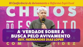 A verdade sobre a busca pelo Avivamento   Pr Hernandes Dias Lopes   3ª Conferência de Avivamento