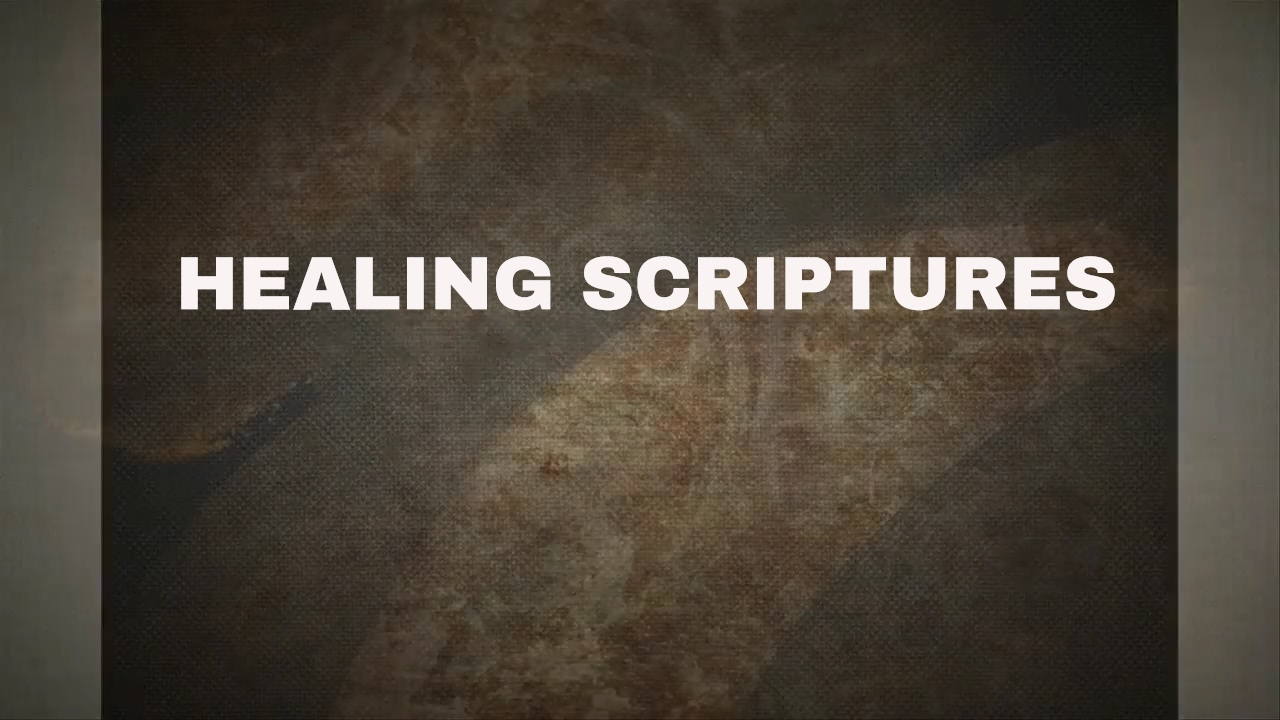Bible Scriptures | Healing Scriptures to Meditate On