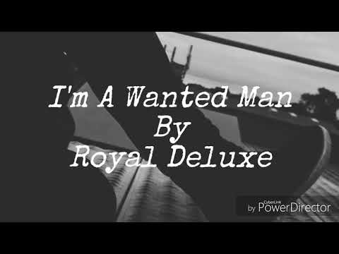 Lyric Video- I'm A Wanted Man by Royal Deluxe