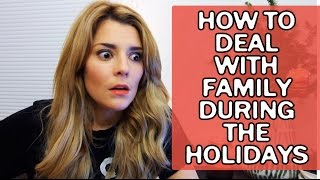HOW TO DEAL W/ FAMILY DURING THE HOLIDAYS  // Grace Helbig Thumbnail