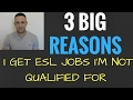3 BIG Reasons I Get English Teacher Jobs Abroad I'm Technically NOT Qualified For