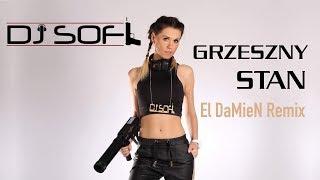 DJ SOFI - Grzeszny Stan (El DamieN Remix) [Official Audio]
