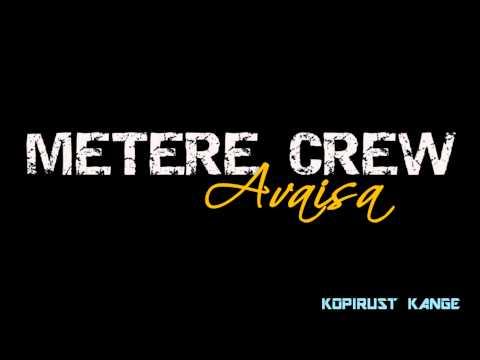 Metere Crew - Avaisa