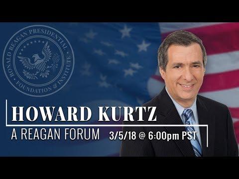 A Reagan Forum with Howard Kurtz — 03/05/2018