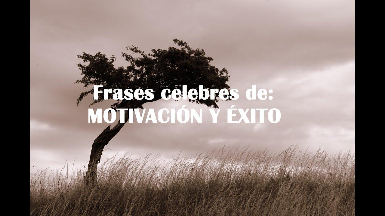 Frases De Motivacion: Frases Celebres: Motivación Y Éxito