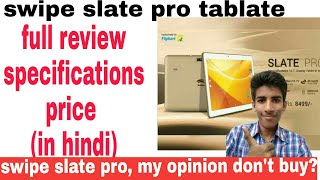 swipe slate pro tablate review in hindi |full review specifications,price and all detail?!