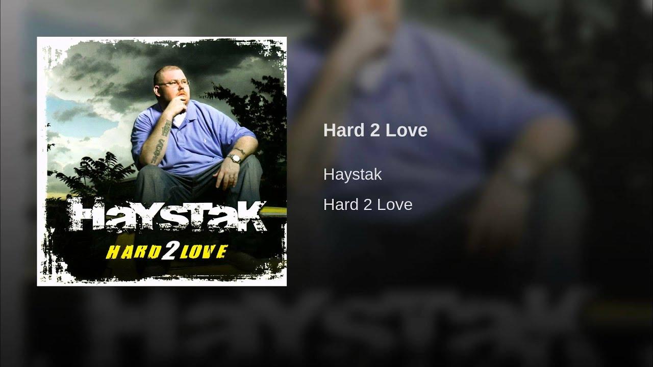 Hard 2 Love Haystak