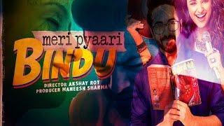 Meri pyaari Bindu | Full Video |Film | Song | Parineeti Chopra | Ayushmann Khurrana | Sachin Jigar