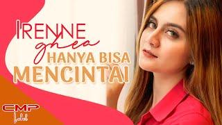 Download lagu Irenne Ghea - Hanya Bisa Mencintai