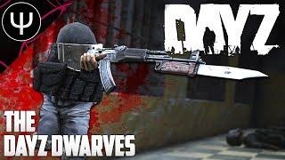 DayZ Standalone — The DayZ DWARVES!