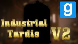 Industrial Tardis V2 Gmod Release