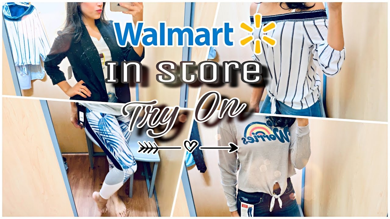 Walmart Spring Clothing 2019   In Store Try On