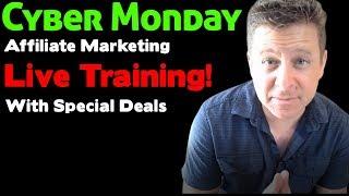 Cyber Monday Affiliate Training Live + Killer Cyber Monday Sale