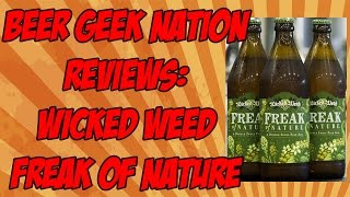 Wicked Weed Freak Of Nature Double IPA (Best of 2015?) | Beer Geek Nation Craft Beer Reviews