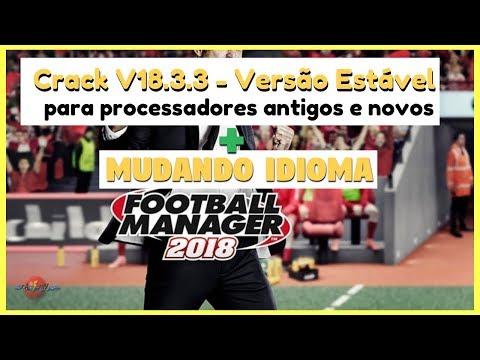Football Manager 2018 CRACK V18.3.3 Estável(24/06/18) + Mudando IDIOMA PT-BR