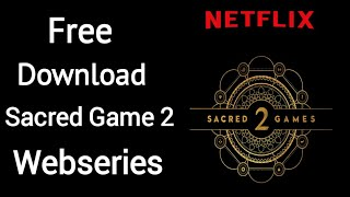 How to download Sacred Game season 2 | All Episodes Link Free | Netflix | TechTalk Hindi