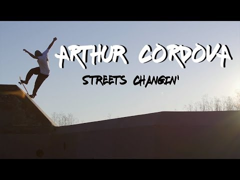 Arthur Cordova | 'Streets Changin' Full Part