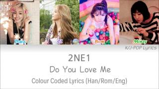 Gambar cover 2NE1 (투애니원) - Do You Love Me Colour Coded Lyrics (Han/Rom/Eng)