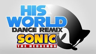 His World Remix (Dance) - Sonic The Hedgehog