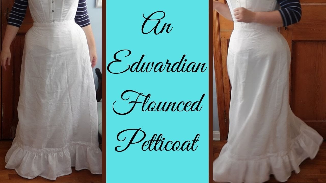 Making an Edwardian Flounced Petticoat - White Sands Dress Part I