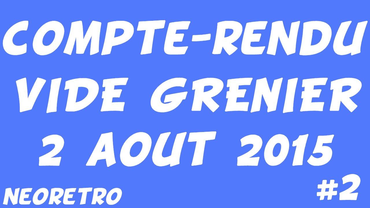 Compte rendu vide grenier 2 ao t 2015 2 youtube - Vide grenier 77 2015 ...