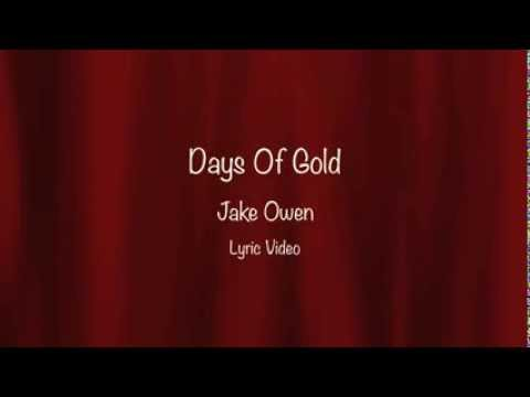 Days of Gold - Jake Owen (with lyrics)