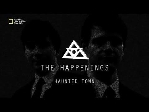 Реальное паранормальное. Город с привидениями / The Happenings. Haunted Town